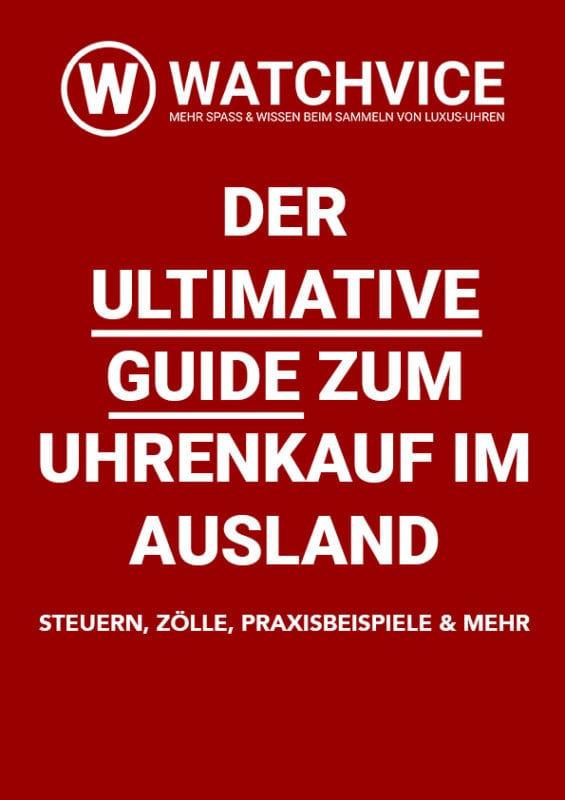 Der Ultimative Guide zum Uhrenkauf im Ausland